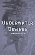 Underwater Desires by IrisHopeFaith