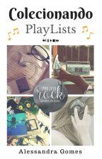 Colecionando PlayLists by A-leeh
