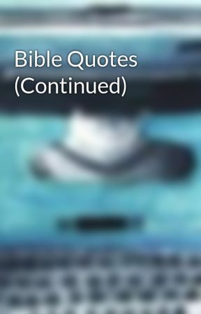Bible Quotes (Continued) by Skippy4God