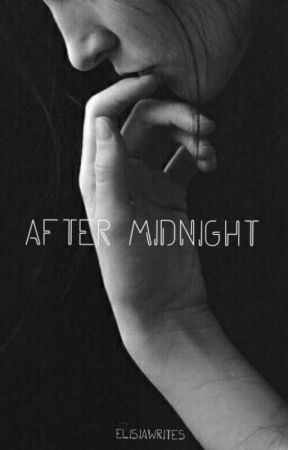 After Midnight by ElisiaWrites