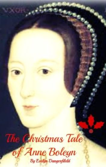 The Christmas Tale of Anne Boleyn#Wattys2014