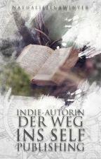 Indie-Autorin - Der Weg ins Self Publishing by Nathi_Lina_66