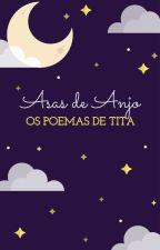 Asas de anjo (os poemas de Tita) by Simplesmente_Tita