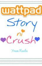 Wattpad Story ni Crush [ONE SHOT] by YramNeube