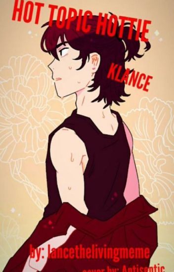 Hot Topic Hottie // Klance AU