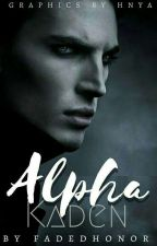 Book two: Alpha Kaden by FadedHonor