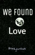 We found love  by AMNI_Juntas