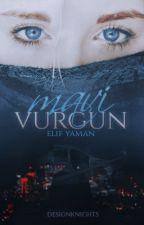 Mavi Vurgun | TAMAMLANDI by elif_yaman11
