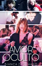 Amor Oculto by BiancaZaccharo