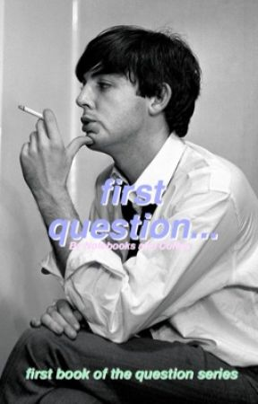 first question... ~ Paul McCartney  by NotebooksandCoffee