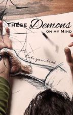 (20 Words) These Demons on my Mind by halcyon_bird