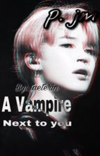 A Vampire next to you | p.jm [ABGESCHLOSSEN] by taeterin