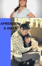 APRENDER A AMAR. by lalitercasiangeles1