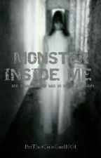 MONSTER INSIDE ME  by ThatCuteGurl1001