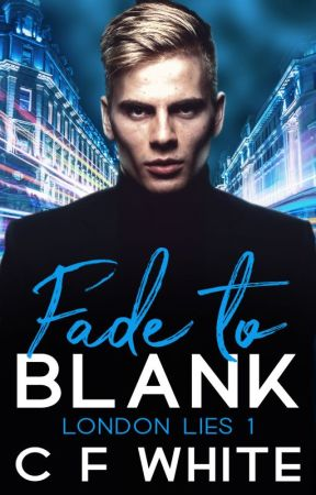 Fade to Blank (London Lies #1) by CFWhiteUK