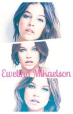 Ewelina Mikaelson. || TO Fanfiction by Fantasiefreak