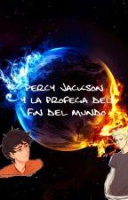 Percy Jackson y La Profecía del Fin del Mundo by Nicobethshiper27