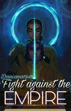 Fight against the Empire - A Star-Wars-Rebels-Story by Daniana1941