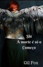 Shi - A morte é só o começo. by VGSFox