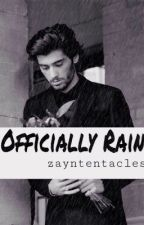 OFFICIALLY RAIN {Zayn Malik Fanficition} by zayntentacles
