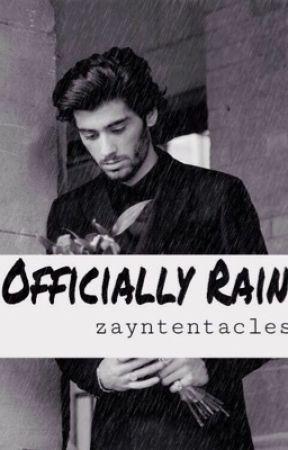OFFICIALLY RAIN {Zayn Malik Fanficition} by zayntentacles