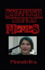 Stranger Things Memes by finnsbike