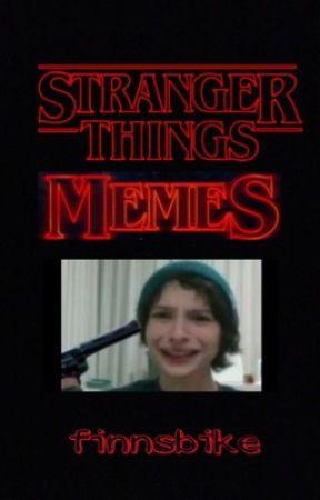 Stranger Things Memes by finnsbike
