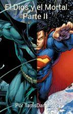 El Dios y el Mortal. Parte II  (Superman y Batman) by TanisDamasco