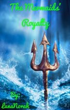 The Mermaids' Royalty (PJO/H2O) by LunaNorah
