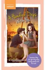 A Hundred Days with You (Published) by whenitcomestolove