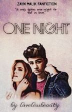 One Night (Book 1) - Zayn Malik by lovelessbeauty