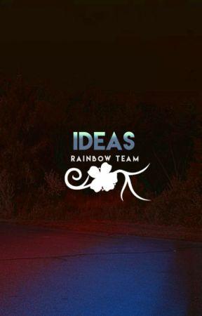 Ideas. by RainbowTeam-