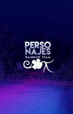 Personajes. by RainbowTeam-
