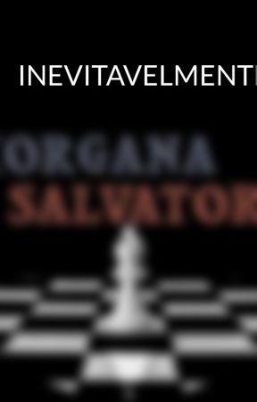INEVITAVELMENTE by MorganaSalvatore