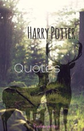 Harry Potter Quotes  by Rainbow-Potter