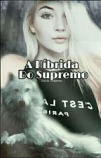 A hibrida do supremo  by NutellaGangster