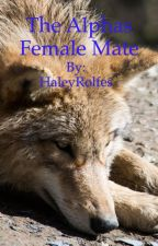 The Alphas Female Mate (Girlxgirl) by HaleyRolfes