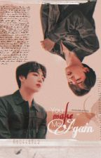 You make me again ➳ Kookmin fanfic 국민 by JeonlousMouthThing