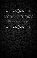 Amor Enfermizo | Shingeki no Kyojin by -BlackCigarette