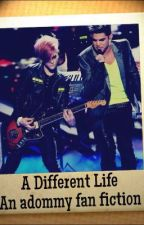 A Different Life ~ An Adommy Fan-Fiction by Adamtommy1