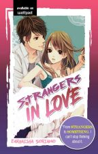 STRANGERS IN LOVE: A Tagalog Love Story by EarhaishaSoriano