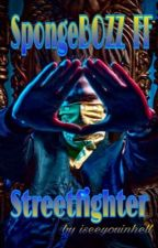 Streetfighter - SpongeBOZZ by iseeyouinhell