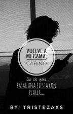 Vuelve a mi cama, cariño. (Rubius HOT) by EliSofiaUst