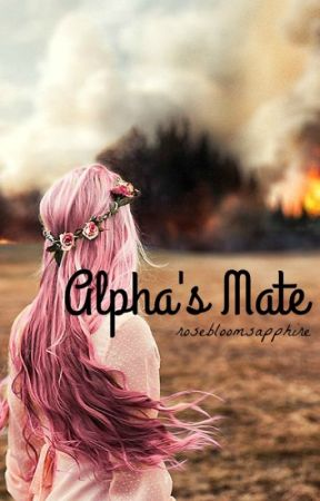 Alpha's Mate by rosebloomsapphire