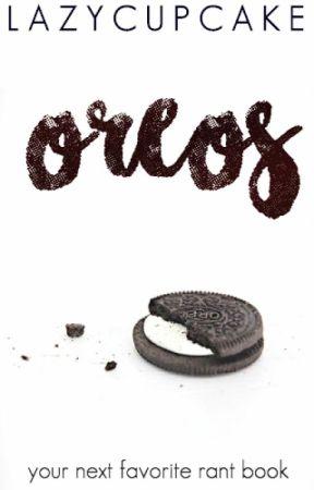Oreos | a rant book by lazycupcake