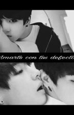 ~Amarte con tus defectos~ Kookv/Vkook. by JessyRiveraArce