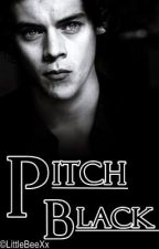 Pitch Black [Harry Styles FF] by LittleBeeXx