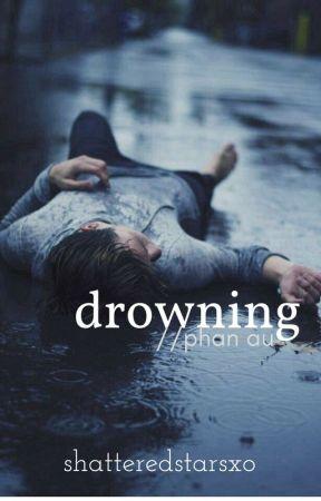 drowning//phan au by celestialtruce