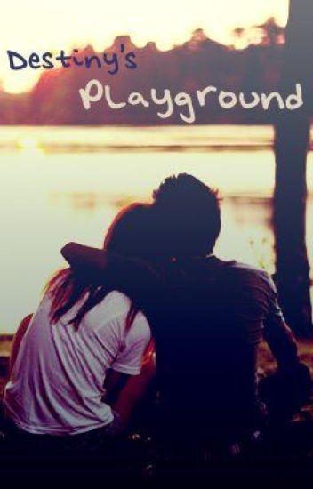 Destiny's playground