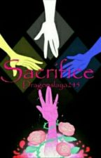 Sacrifice (COMPLETED) by Dark_Noble_Dragon18